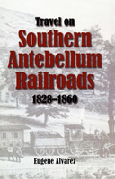 Travel On Southern Antebellum Railroads, 1828-1860