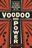 Voodoo and Power,  from Louisiana State University Press