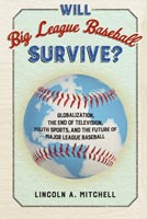Will Big League Baseball Survive?,  from Temple University Press
