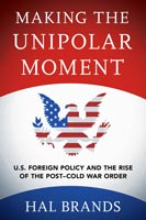 Making the Unipolar Moment,  from Cornell University Press