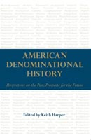 American Denominational History,  from University of Alabama Press