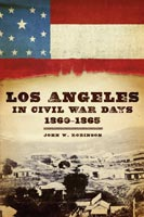 Los Angeles in Civil War Days, 1860–1865